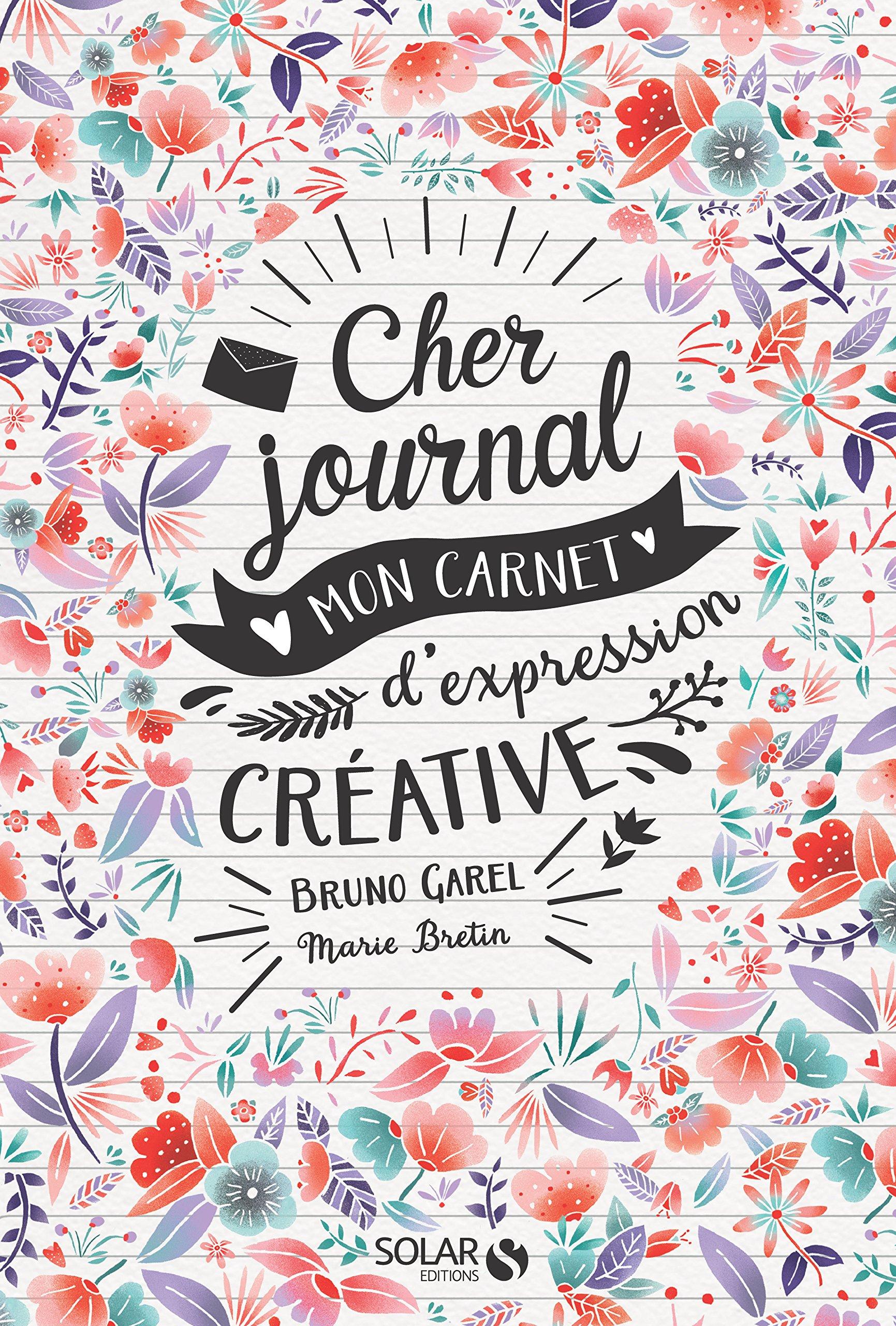 couverture livre Cher journal, mon carnet d'expression créative de Bruno Garel et Marie Bretin
