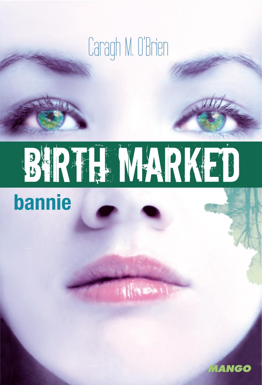 Birth Marked, tome 2 : Bannie de Caragh M. O'Brien