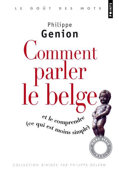 Comment parler le Belge et le comprendre (Ce qui est moins simple) de Philippe Genion