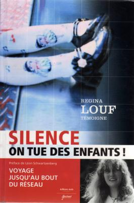 Silence, on tue des enfants ! de Regina Louf
