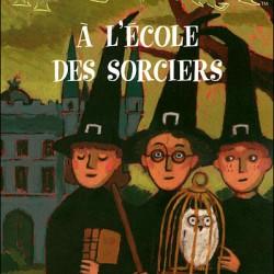 Harry Potter, tome 1 : A l'école des sorciers de J.K. Rowling