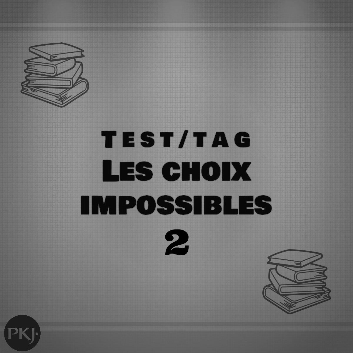 tag pkj les choix impossibles