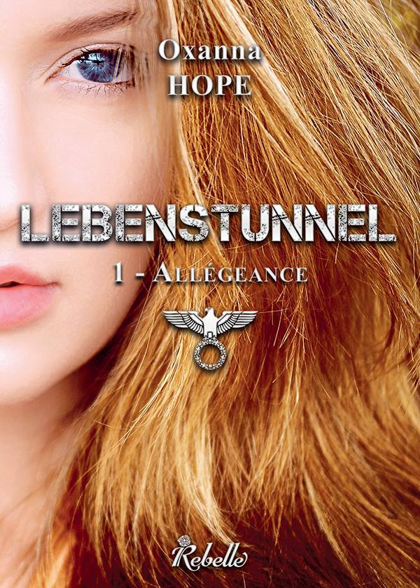 couverture livre lebenstunnel tome 1 allegeance oxanna hope