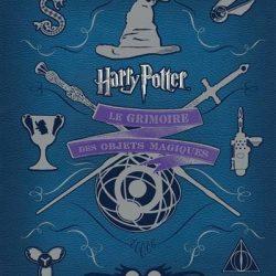 Harry Potter : Le grimoire des objets magiques