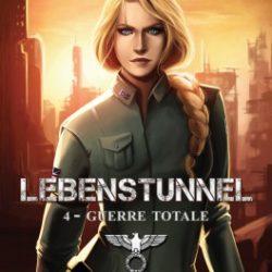 Lebenstunnel, tome 4 : Guerre totale de Oxanna Hope