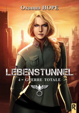 couverture livre lebenstunnel tome 4 guerre totale oxanna hope